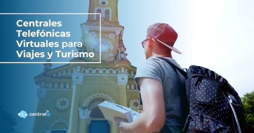 Proveedor de Centrales Telefónicas Virtuales para Agencias de Viajes y Turismo en Chile - Central IP