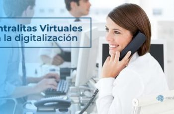 Rol de las Centralitas Virtuales y su importancia en la transformación digital empresarial