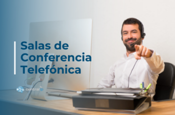 Salas de Conferencia Telefónica dentro de una Central Telefónica Virtual: ¿qué son y cómo funcionan?