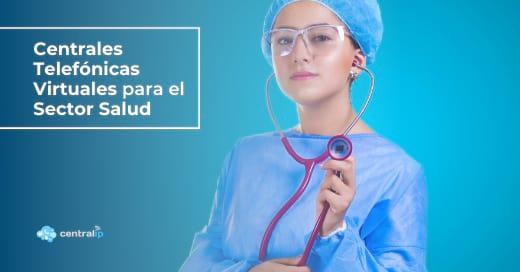 Proveedor de Centrales Telefónicas Virtuales para centros médicos y centros estéticos en Chile - Central IP