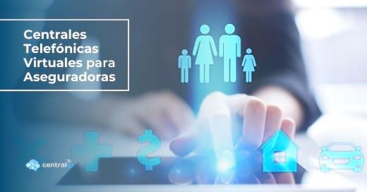 Proveedor de Centrales Telefónicas Virtuales para compañías de seguros en Chile - Central IP