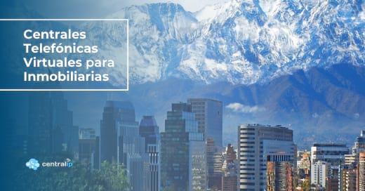 Proveedor de Centrales Telefónicas Virtuales para Inmobiliarias en Chile - Central IP