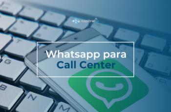 Nueva plataforma de Whatsapp para Call Center en Chile - Central IP
